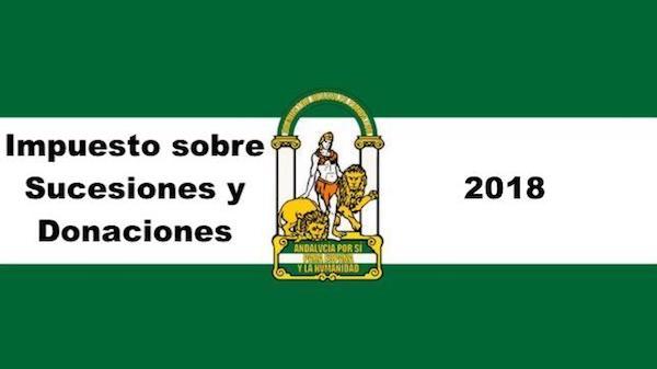 Impuesto sobre Sucesiones y Donaciones 2018 Andalucía